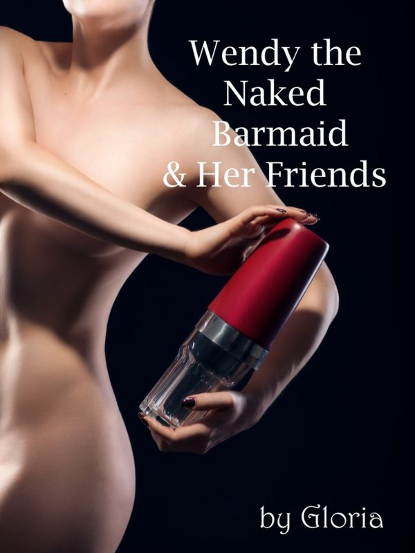 Wendy the Naked Barmaid & Her Friends