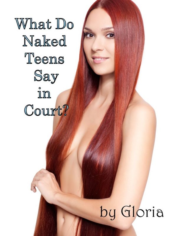 What Do Naked Teens Say in Court?