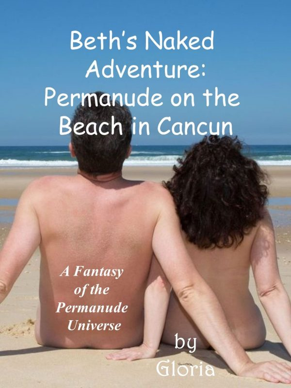 Beth's Naked Adventure: Permanude on the Beach in Cancun