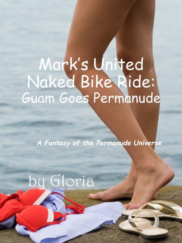 Mark's Naked United Bike Ride: Guam Goes Permanude