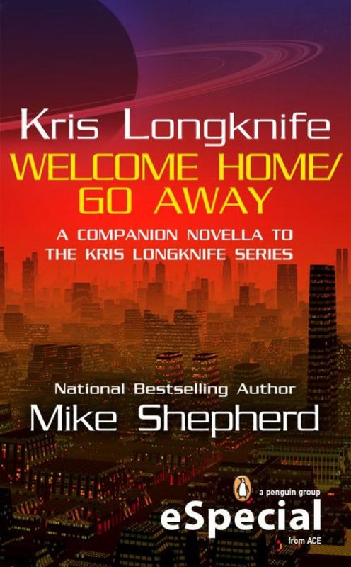 Kris Longknife: Welcome Home / Go Away
