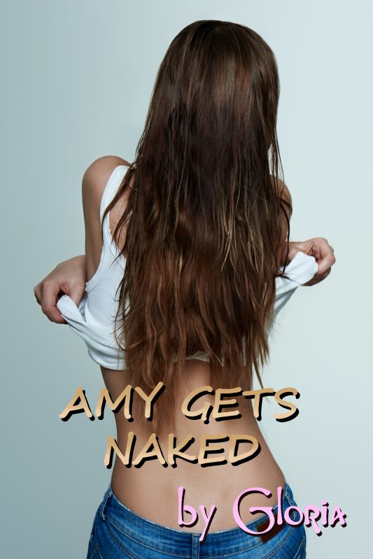 Amy Gets Naked