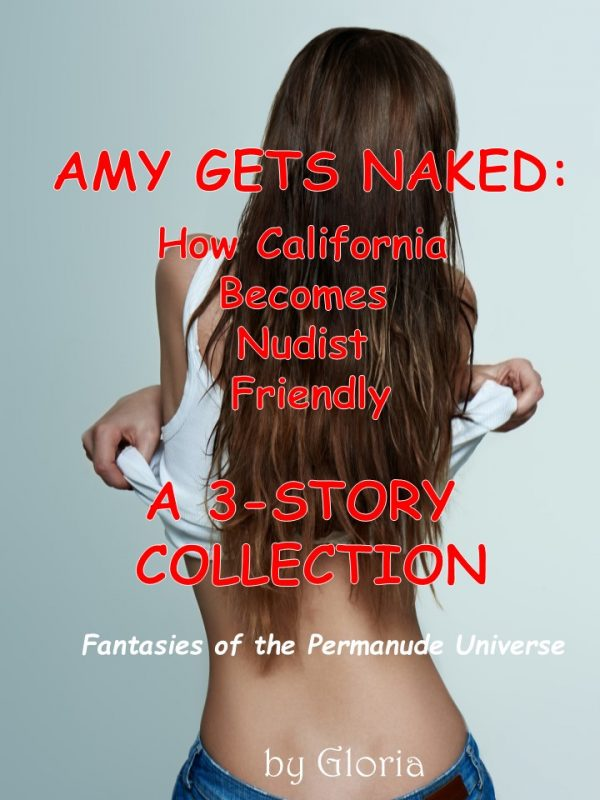 Amy Gets Naked: A Three Story Collection