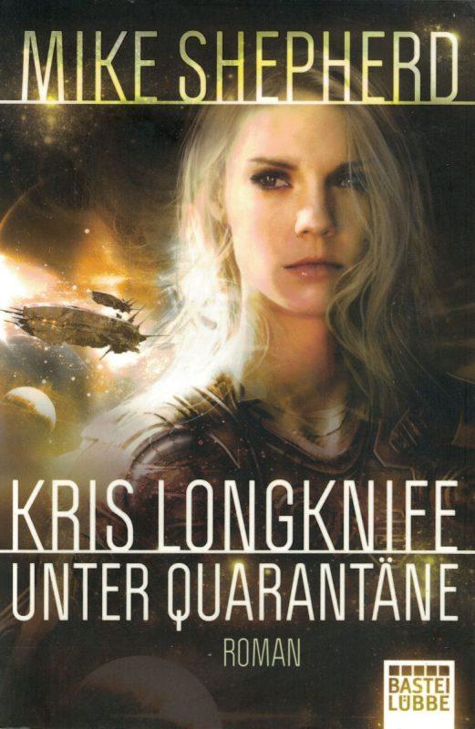 Kris Longknife: Unter Quarantäne: Roman
