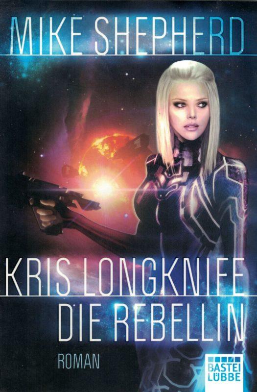 Kris Longknife: Die Rebellin: Roman