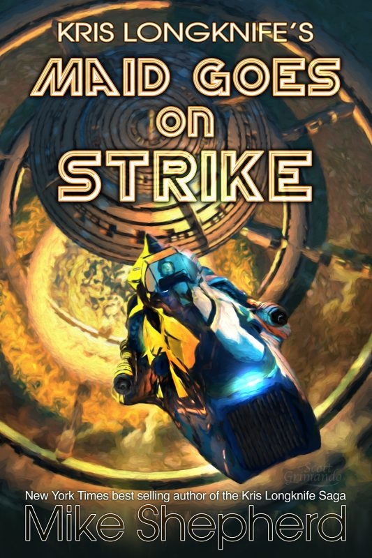 Kris Longknife's Maid Goes on Strike