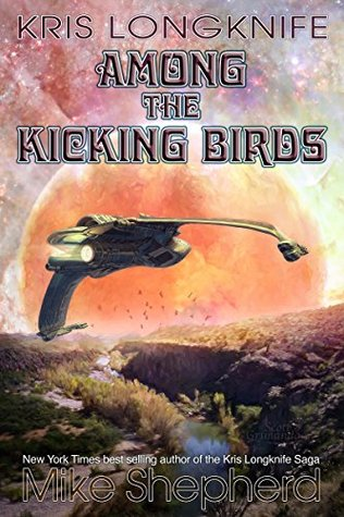 Kris Longknife Among the Kicking Birds: A Novelette